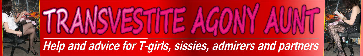 Transvestite agony aunt offering help and advice for sissies and T-girls